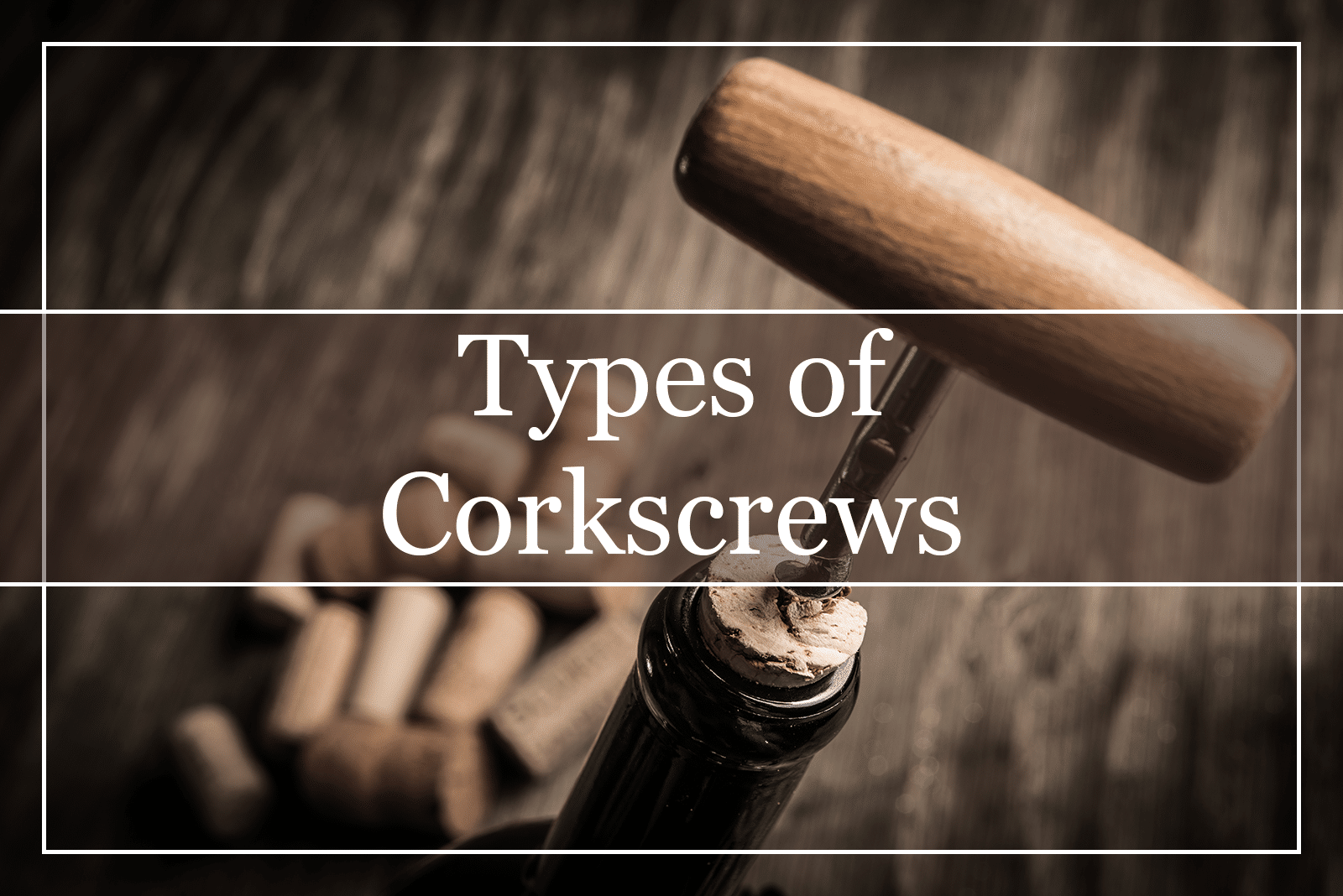 Types of Corkscrews Featured