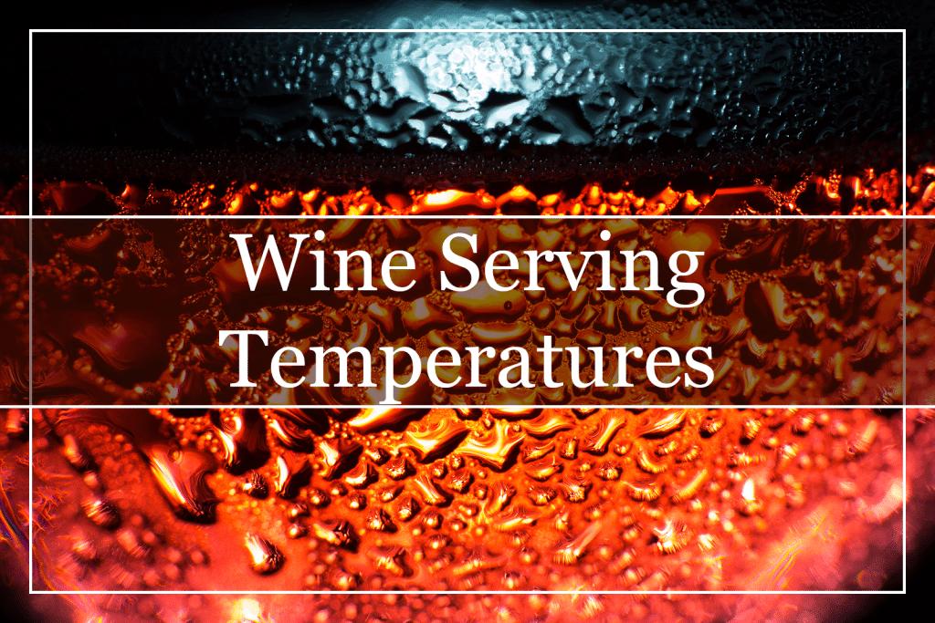 Wine Serving Temperatures Featured