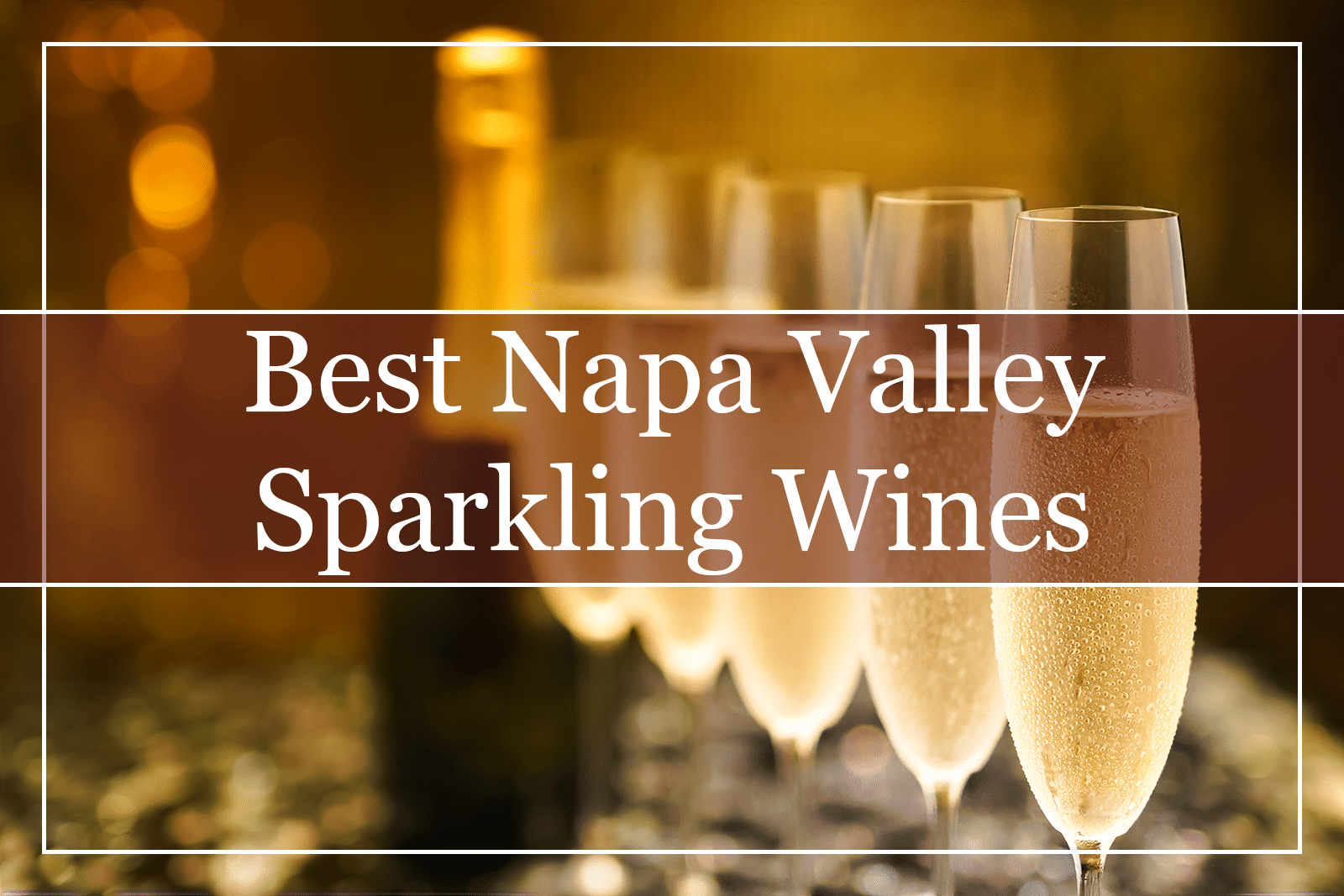 Best Napa Valley Sparkling Wines Featured